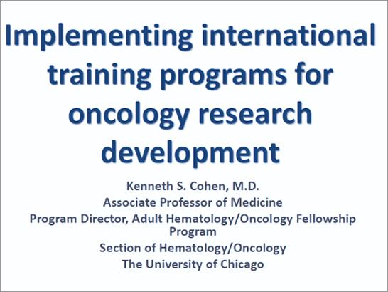 「がん研究開発のための国際研修プログラムの実施 Implementing international training programs for oncology research development」講演スライド